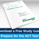 Download a Free Study Guide: prepare for the ACT Test