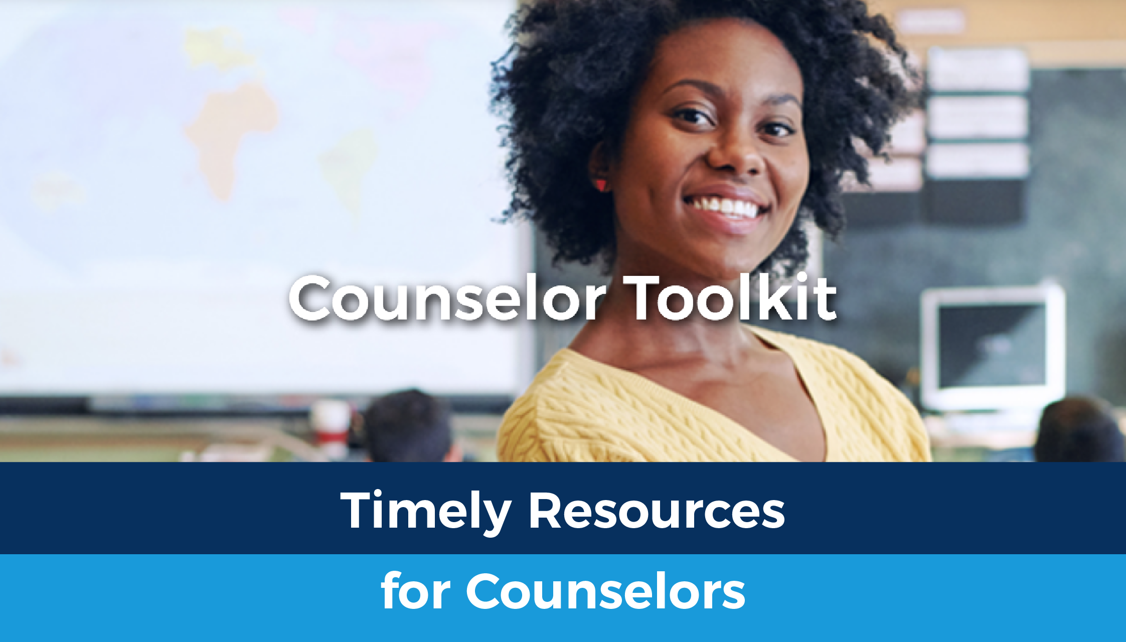 Counselor Toolkit: Timely Resources for Counselors
