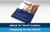 eBook: How to Prepare for Your Future Starting in Tenth Grade