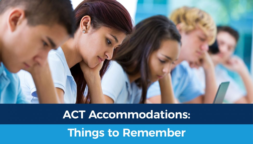 ACT Accommodations: Things to Remember